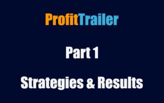 profit trailer settings and strategies - Part 1